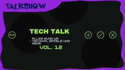Tech Talk Vol. 12